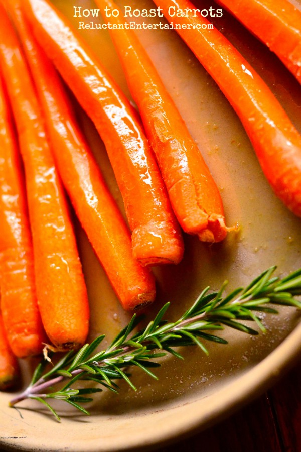 How to Roast Carrots | reluctantentertainer.com