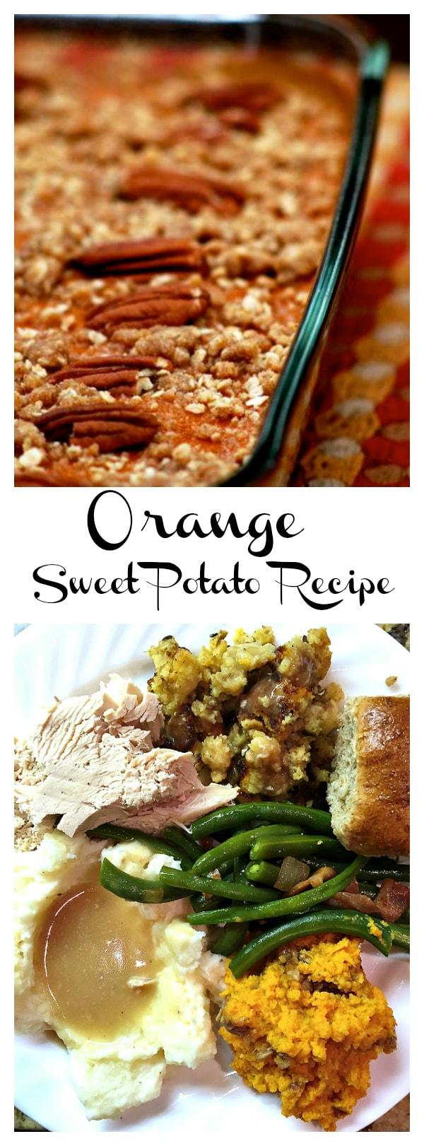 "Last minute Thanksgiving tips so you can enjoy ""the day"" with Orange Sweet Potato recipe."