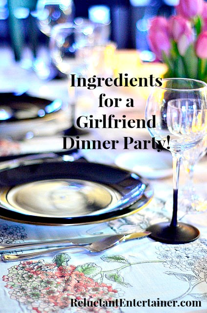 Ingredients for a Girlfriend Dinner Party