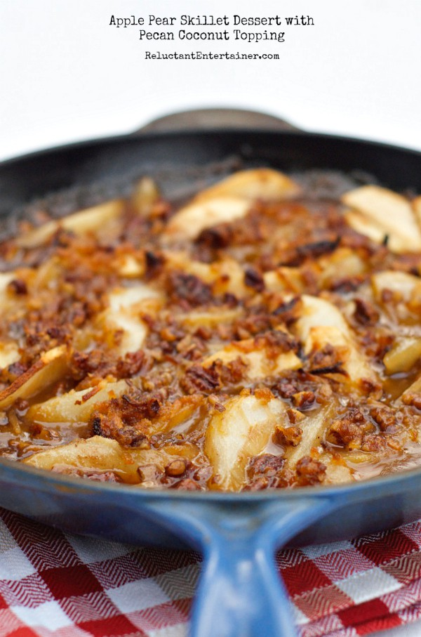 Apple Pear Skillet Dessert with Pecan Coconut Topping   ReluctantEntertainer.com