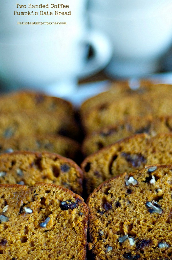 Two Handed Coffee with Pumpkin Date Bread | ReluctantEntertainer.com