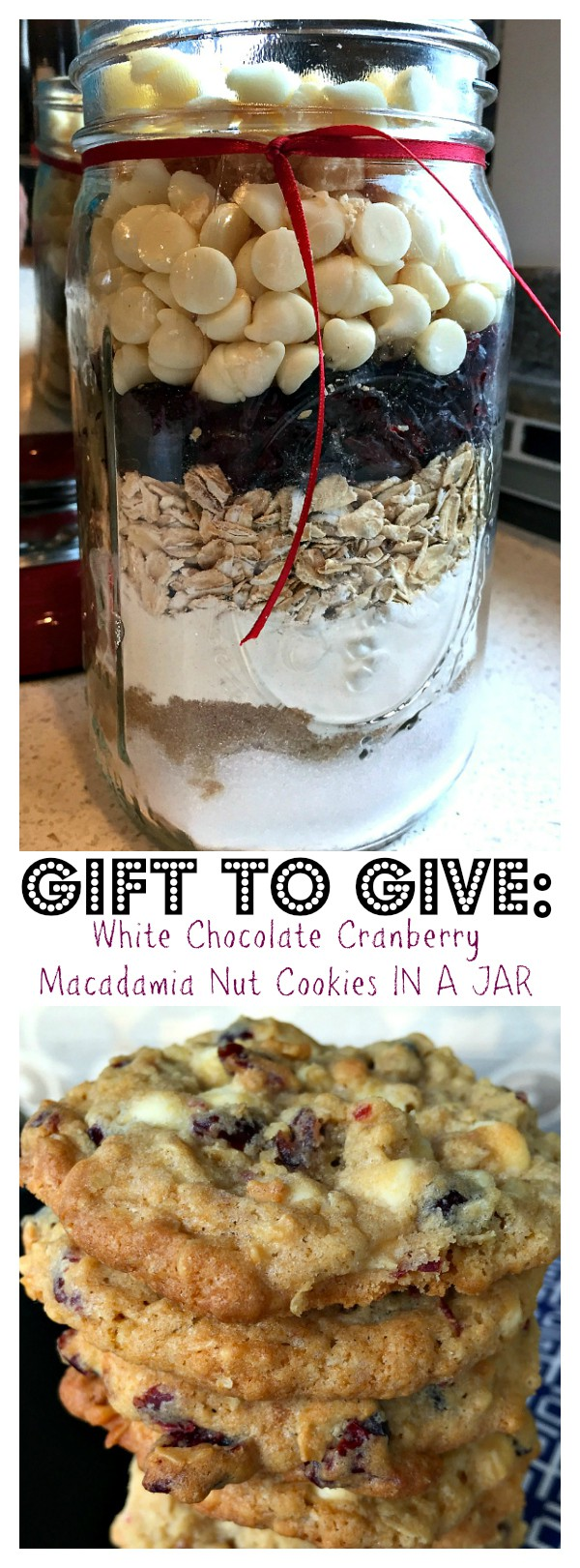 GIFT TO GIVE: White Chocolate Cranberry Macadamia Nut Cookies in a Jar Recipe