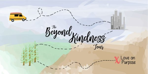 The Beyond Kindess Tour